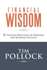 Financial Wisdom: 9 Timeless Principles of Personal and Business Finances