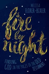 Fire by Night: Finding God in the Pages of the Old Testament, Hardcover