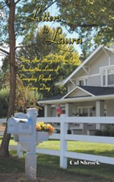 Letters to Laura: Story After Story of How God Touches the Lives of Everyday People-Every Day