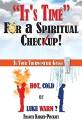 It's Time for a Spiritual Checkup: Is Your Thermometer Gauge Hot, Cold or Luke Warm?
