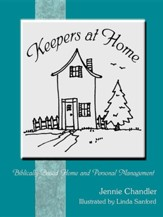 Keepers at Home: Biblically-Based  Home and Personal Management