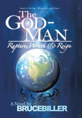 The God-Man: Rapture, Wrath, and Reign