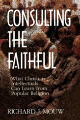 Consulting the Faithful: What Christian Intellectuals Can Learn from Popular Religion