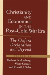 Christianity and Economics in the Post-Cold War Era: The Oxford Declaration and Beyond