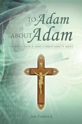To Adam about Adam: Where Science and Christianity Meet