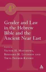 Gender and Law in the Hebrew Bible and the Ancient Near-East