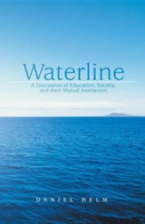 Waterline: A Discussion of Education, Society, and Their Mutual Interaction