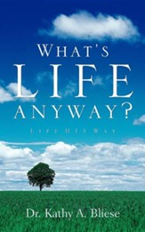 What's Life Anyway?