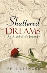 Shattered Dreams: An Alcoholic's Journey