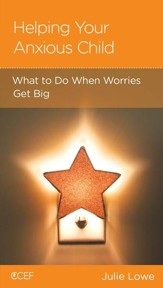 Helping Your Anxious Child, pack of 5: What to Do When Worries Get Big