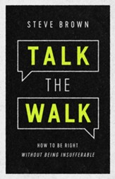Talk the Walk: How to Be Right Without Being Insufferable