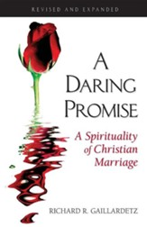 A Daring Promise: A Spirituality of Christian Marriage, Revised and Expanded