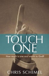 Touch One: How Much Is One Soul Worth to God?