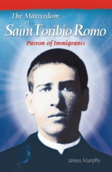 The Martyrdom of Saint Toribio Romo: Patron of Immigrants