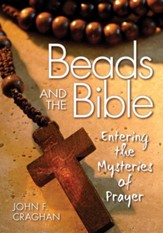 Beads and the Bible: Entering the Mysteries of Prayer