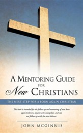 A Mentoring Guide for New Christians.