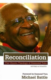 Reconciliation: The Ubuntu Theology of Desmond Tutu Revised, Update Edition