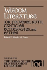 Wisdom Literature: Job, Proverbs, Ruth, Canticles, Ecclesiastes, and Esther (FOTL)