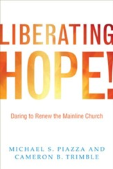 Liberating Hope!: Daring to Renew the Mainline Church