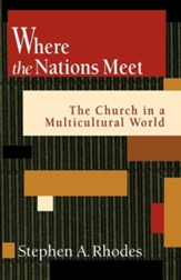 Where the Nations Meet: The Church in a Multicultural World