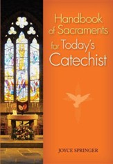 Handbook of Sacraments for Today's Catechist: Covers All Seven Sacraments/Practical Activities/Age-Appropriate Explanations