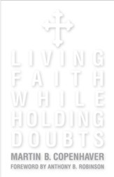 Living Faith While Holding Doubts: Updated