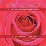 God's Answers to Our Heart's Compelling Questions-February: Inspiration Datebook