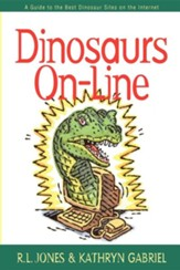 Dinosaurs On-Line: A Guide to the Best Dinosaur Sites