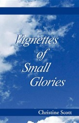Vignettes of Small Glories