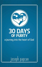 30 Days of Purity: A Journey Into the Heart of God
