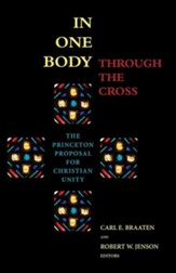 In One Body through the Cross: The Princeton Proposal for Christian Unity