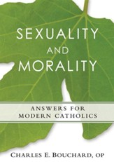 Sexuality and Morality: Answers for Modern Catholics