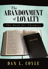 The Abandonment of Loyalty: The Book for Thinkers