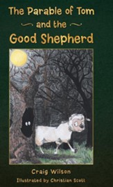 The Parable of Tom and the Good Shepherd