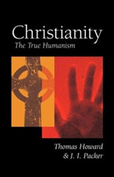Christianity: The True Humanism