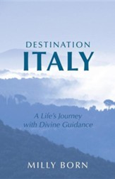 Destination Italy: A Life's Journey with Divine Guidance