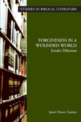 Forgiveness in a Wounded World: Jonah's Dilemma