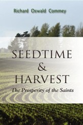 Seedtime and Harvest: The Prosperity of the Saints