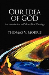 Our Idea of God: An Introduction to Philosophical Theology