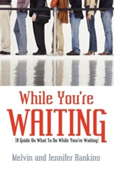 While You're Waiting: A Guide on What to Do While You're Waiting