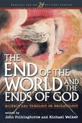 The End of the World and the Ends of God: Science and  Theology on Eschatology