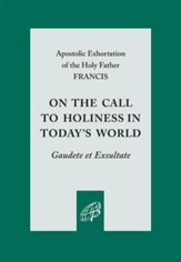 On the Call to Holiness in the Modern World: Gaudete Et Exsultate