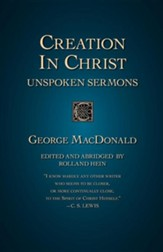 Creation in Christ: Unspoken Sermons