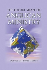 The Future Shape of Anglican Ministry