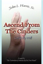 Ascend from the Cinders
