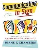Communicating In Sign: Creative Ways to Learn Sign Language