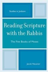 Reading Scripture with the Rabbis: The Five Books of Moses