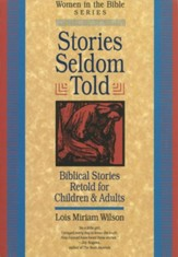 Stories Seldom Told: Biblical Stories Retold for Children and Adults