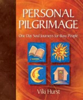 Personal Pilgrimage: One Day Soul Journeys for Busy People