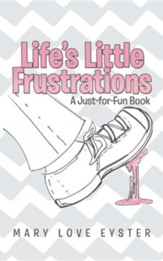 Life's Little Frustrations: A Just-For-Fun Book